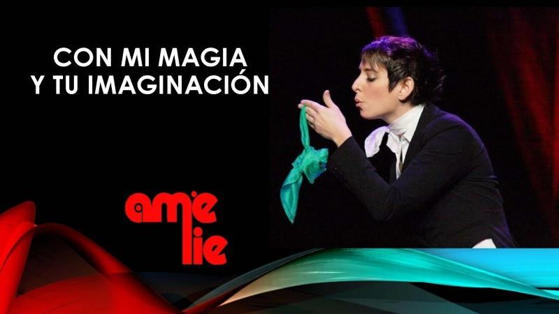 Con mi magia y tu imaginación. La maga Amelie PASE DE LAS 18H